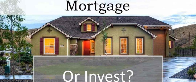 Should You Pay Off Your Mortgage Or Invest?